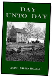 Day Unto Day by Louise Lenahan Wallace